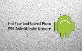 android device manager, android device manager free download, download android device manager, lost phone, phone lost, stolen phone, phone stolen